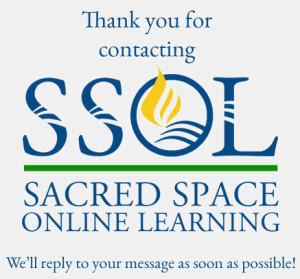 http://www.sacredspaceonlinelearning.com/wp-content/uploads/2015/08/thank-you-for-contacting-ssol.jpg
