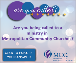 Are You Called to Ministry in MCC